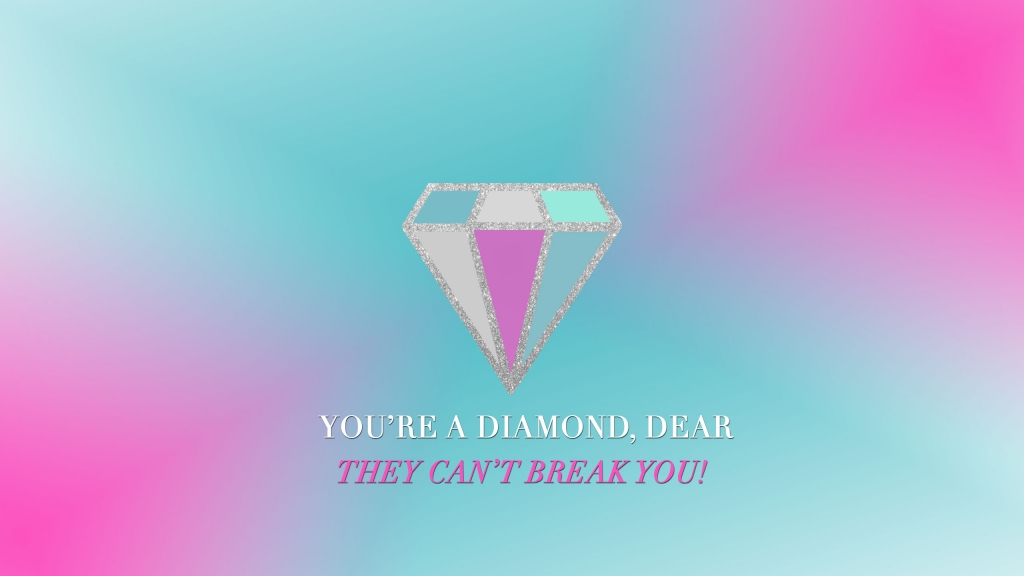 You're a Diamond Dear Tech Wallpaper Desktop