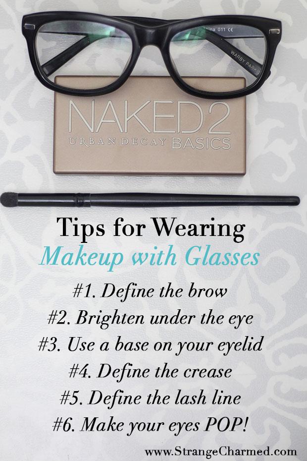 Tips For Wearing Makeup With Glasses Strange Charmedstrange