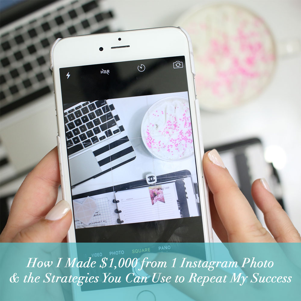 How I Made $1000 from 1 Instagram Photo & the Strategies You Can Use to Repeat My Success!