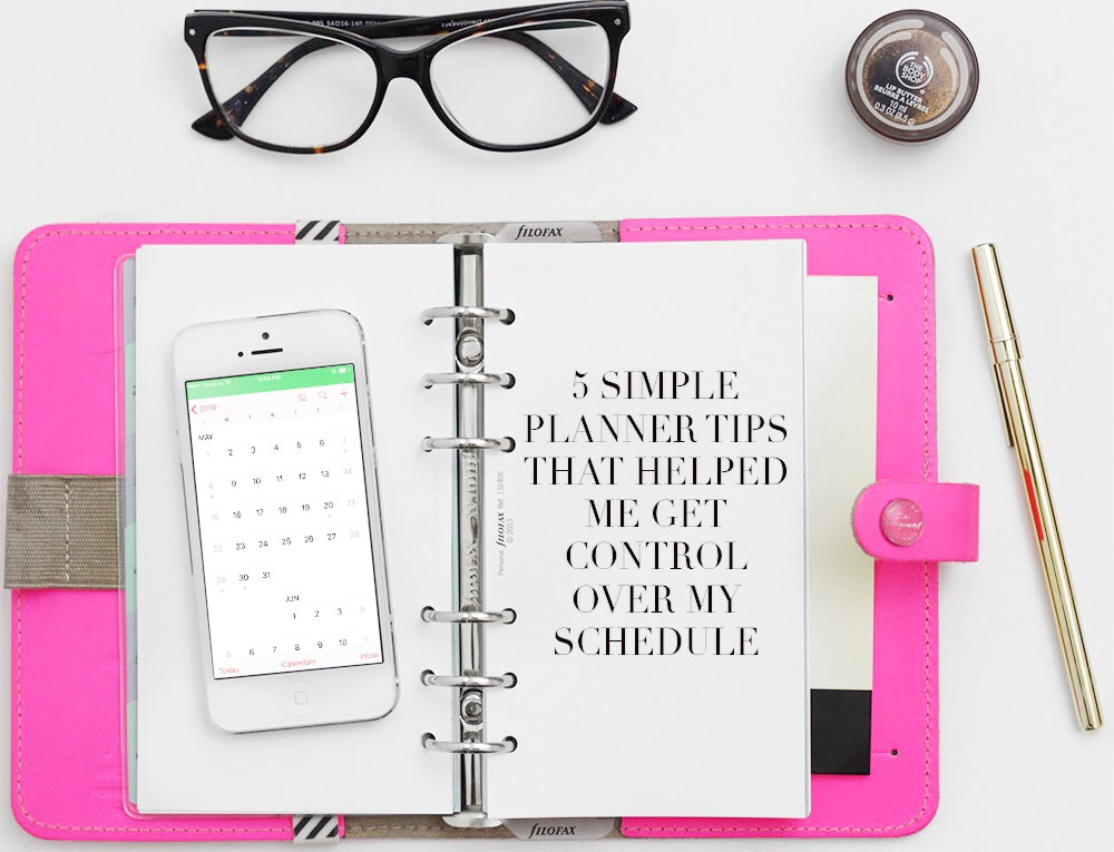 5 Simple Planner Tips that Helped me Get Control of my Schedule