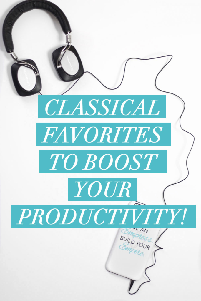 Classical Favorites to Help You Boost Your Productivity!