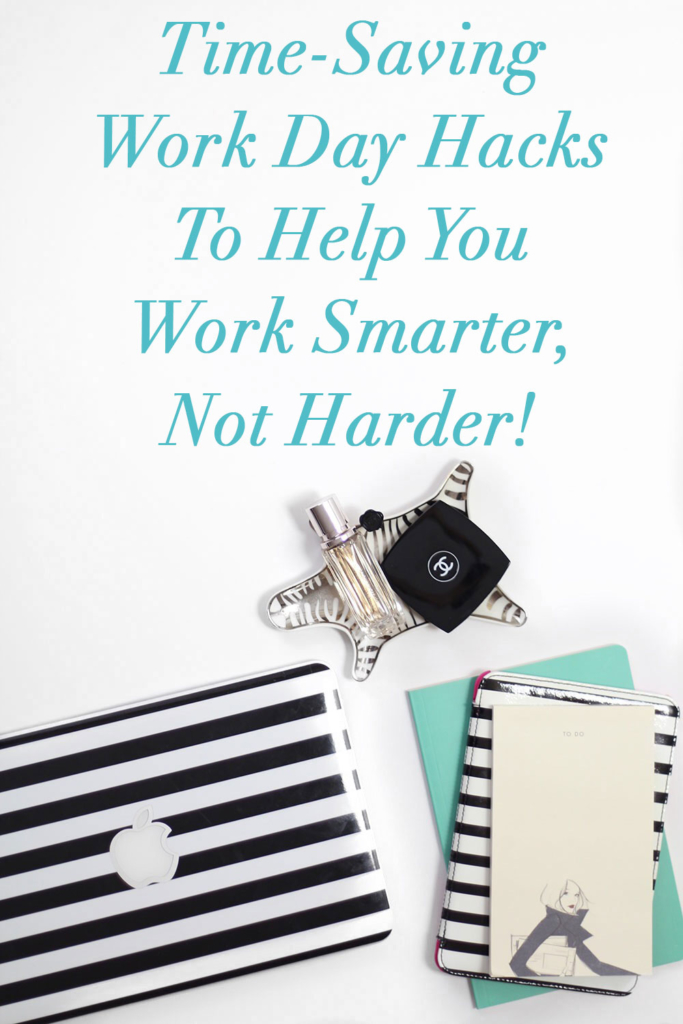 Time-Saving Work Day Hacks To Help You Work Smarter, Not Harder!