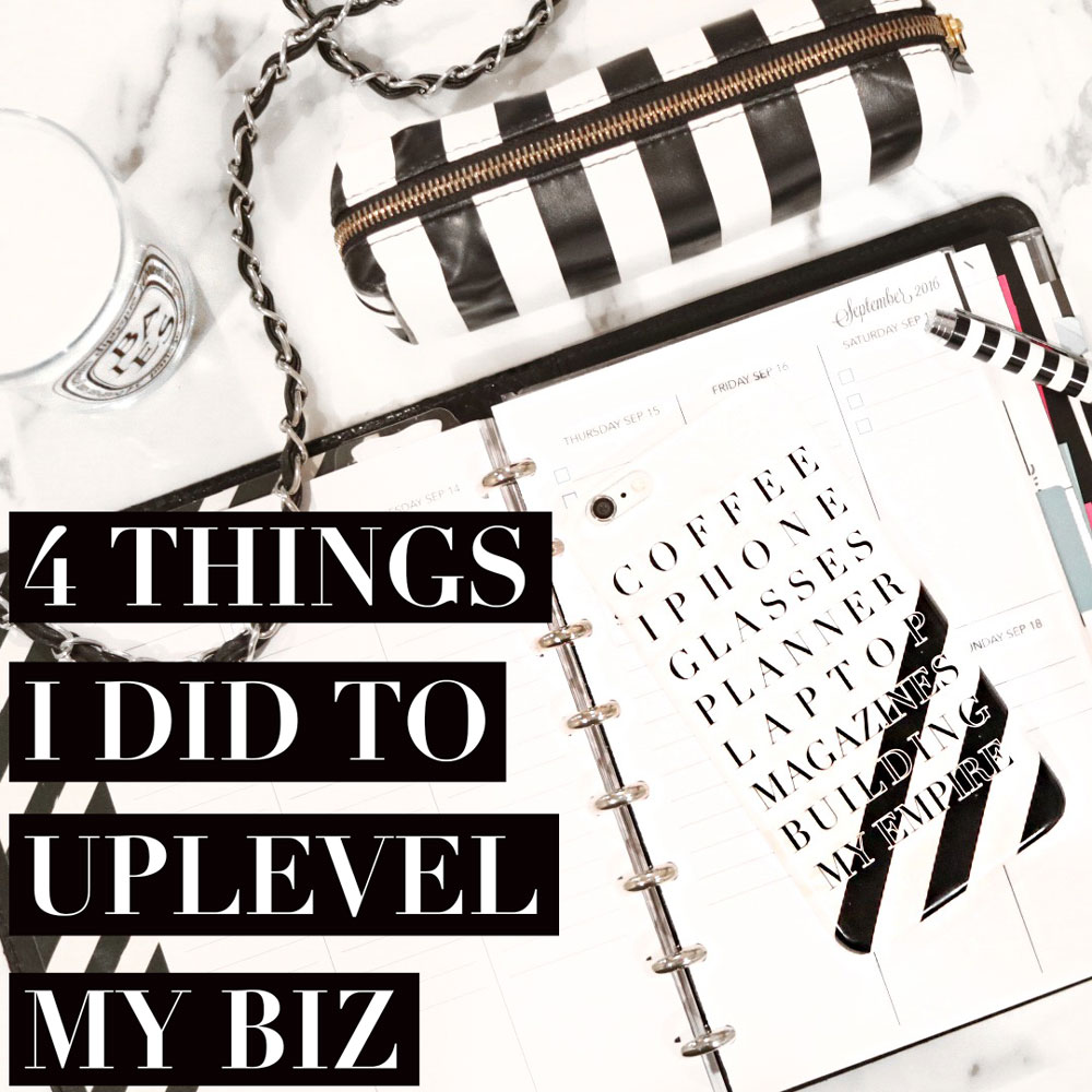 The 4 Things I Did to Uplevel My Business