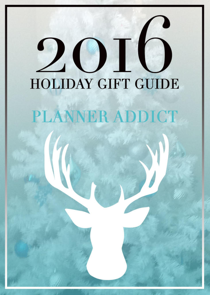 2016 HOLIDAY GIFT GUIDE FOR PLANNER ADDICTS