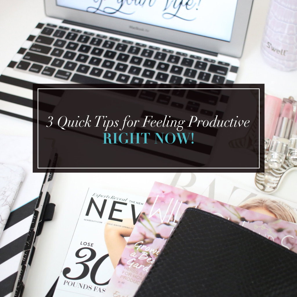 Feeling Overwhelmed? These 3 Quick Tips will have you feeling productive ASAP