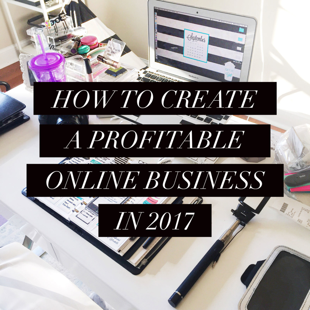 How to Create a Profitable Online Business in 2017