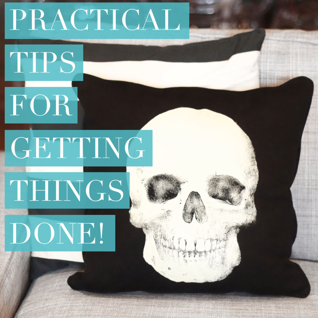Practical Tips for Getting Things Done