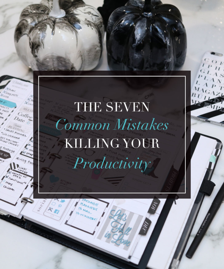 The 7 Common Mistakes Killing Your Productivity