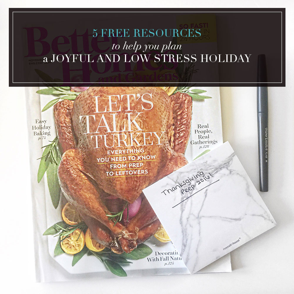 5 FREE Resources to Help You Plan a Joyful and Low Stress Holiday
