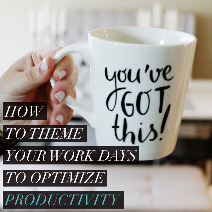 How to Theme Your Work Days to Optimize Productivity