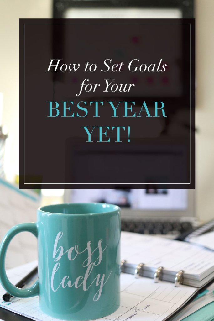 How to Set Goals for Your Best Year Yet