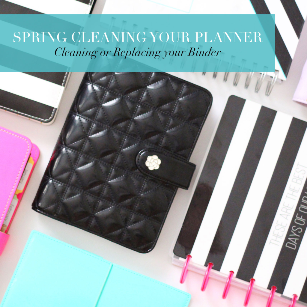 Spring Cleaning Your Planner: How to Safely Clean Your Binder or Replace It!