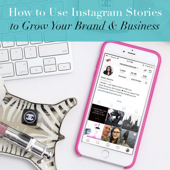 How to Use Instagram Stories to Grow Your Brand and Business
